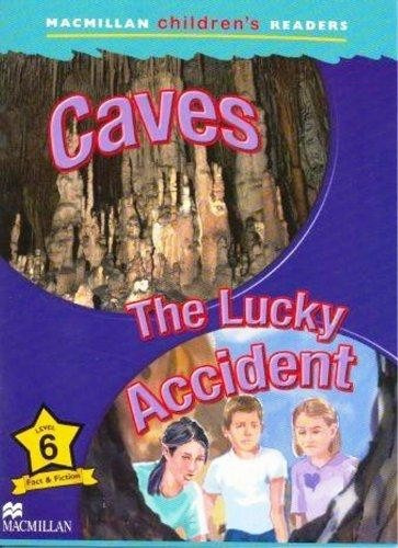caves / the lucky accident - macmillan childrens readers l6