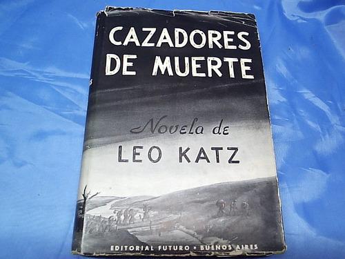 cazadores de muerte - leo katz - editorial futuro - 1945