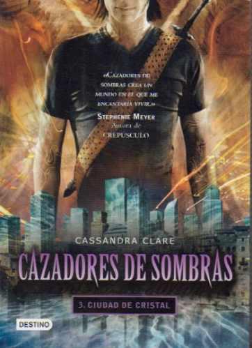 cazadores de sombras 3 - ciudad de cristal - c. clare