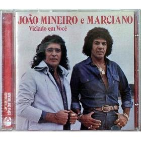 Cd - João Mineiro E Marciano: Viciado Em Você - 1983 Lacrado