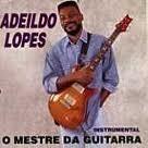 cd adeildo lopes - mestre da guitarra