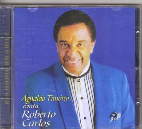 cd agnaldo timóteo canta roberto carlos, original