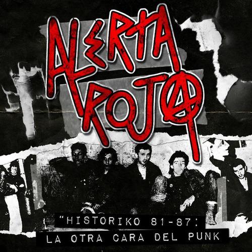 cd alerta roja- historiko 81-87: la verdadera cara... (2013)