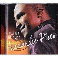 ALEXANDRE DELIRIOS CD BAIXAR AMOR PIRES DE
