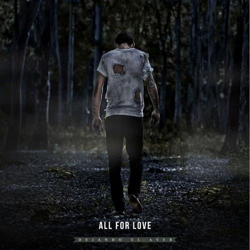 cd all for love  - dejando el ayer (2013)