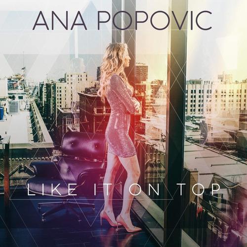 cd : ana popovic - like it on top (cd)
