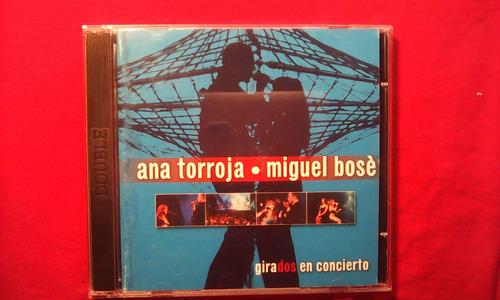 cd ana torroja y miguel bose girados en concierto 2cds -lme-