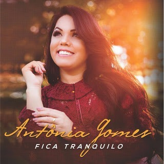 cd antônia gomes fica tranquilo mais play-back incluso 2017