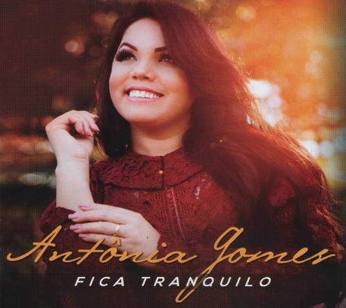 cd antônia gomes  fica tranquilo + play-back incluso ( 2017)