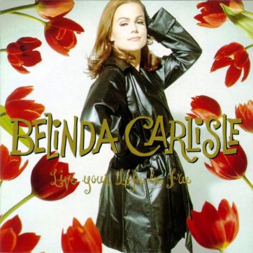 cd-belinda carlisle-live your life be free