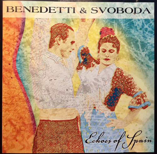 cd bendetti and svoboda echoes of spain- made in u s a
