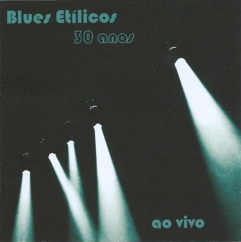 cd blues etílicos - 30 anos: ao vivo