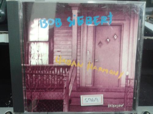 cd - bob siebert - urban harmony