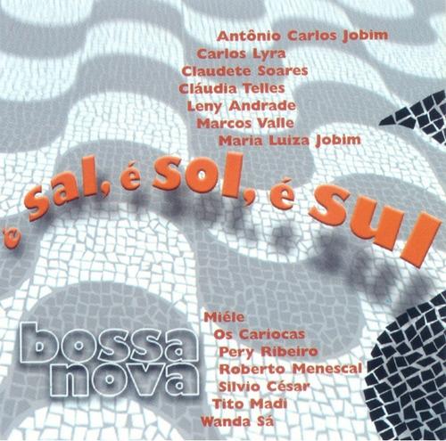 cd bossa nova - é sal é sol é sul - 1ª edição 2000 lacrado