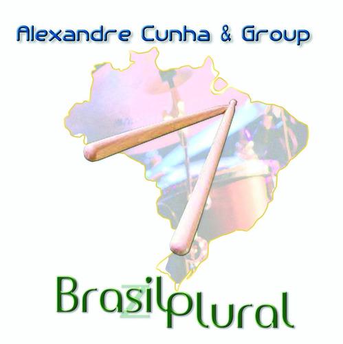cd  brasil plural  -alexandre cunha & grupo-original