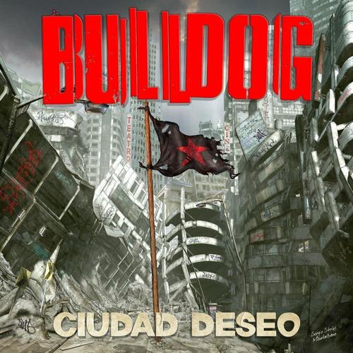 cd bulldog - ciudad deseo (2013)