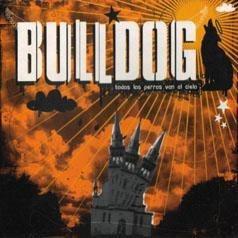 cd bulldog - todos los perros van al cielo (2005)