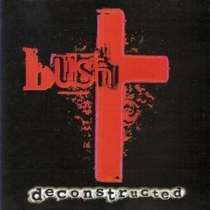cd bush deconstructedr$ 14,90 + frete