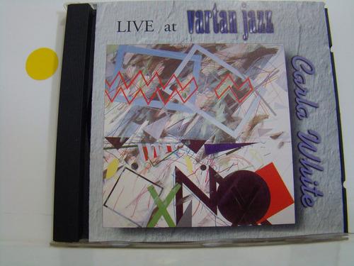cd - carla white - live at vartan jazz - importado