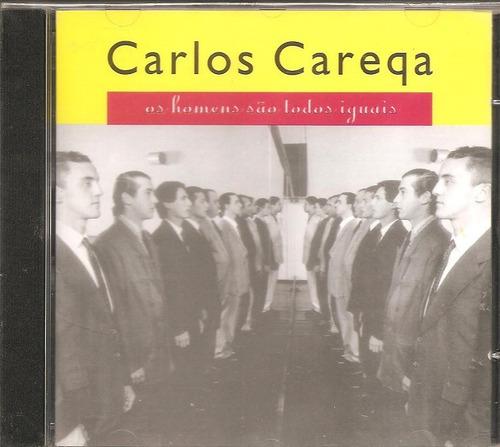 cd carlos careqa ( careca ) os homens são todos iguais -novo