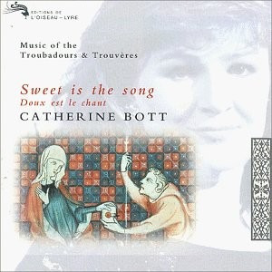 cd catherine bott sweet is the song: music of the troubadour