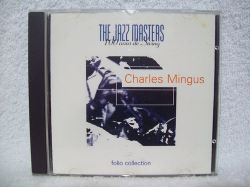 cd charles mingus- the jazz masters- 100 anos de swing