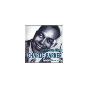 cd charlie parker flying high: live in new york