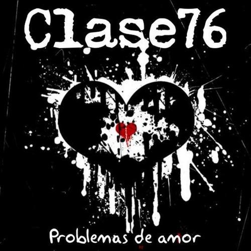 cd clase 76  problemas de amor  (2012)