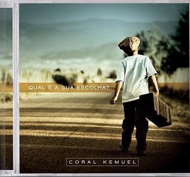 cd coral kemuel - qual a sua escolha? [original]