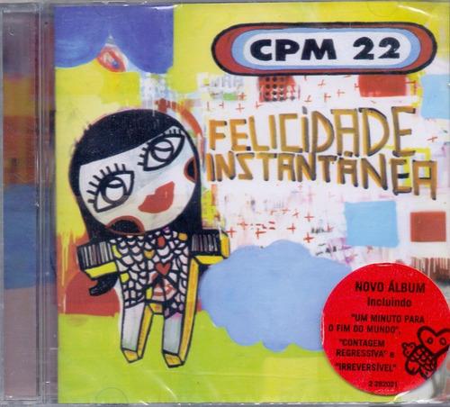 cd cpm 22 - felicidade instantânea - novo***