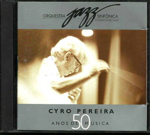 cd cyro pereira 50 anos música 1997 (orquest jazz sinfônica)