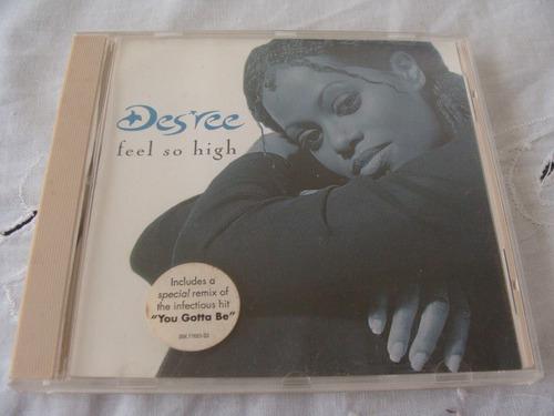 cd de musica  desree feel so high