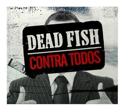cd dead fish  contra todos  (2009)