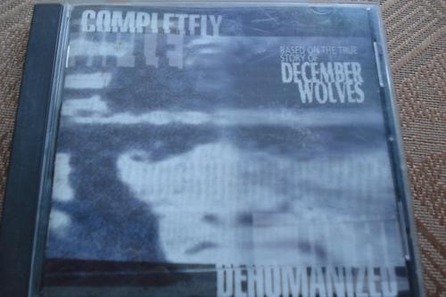 cd dehumanized completfly