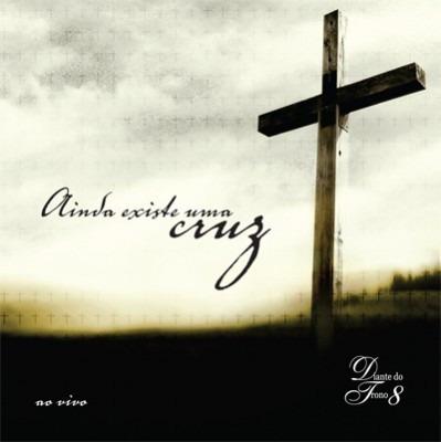 cd diante do trono 8 ainda existe uma cruz .biblos