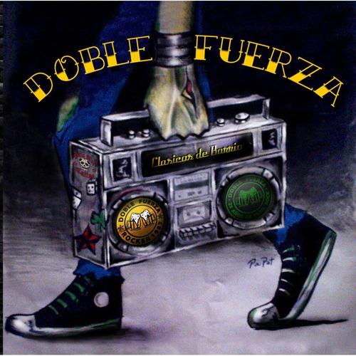 cd doble fuerza - clásicos de barrio (2013)