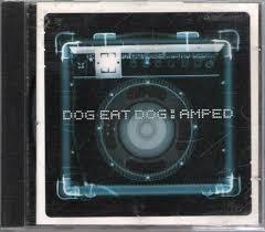 cd dog eat dog amped