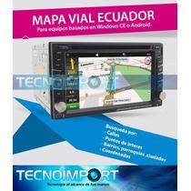 Mapa Vial Ecuador Gps Autoradio Windows Ce Android Igo Sygic