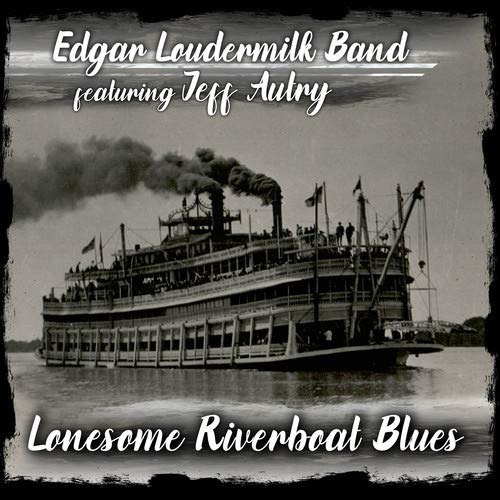cd : edgar loudermilk band - lonesome riverboat blues...