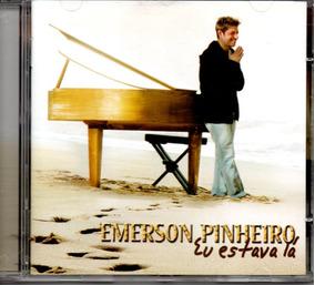 EMERSON EU LA PINHEIRO ESTAVA CD BAIXAR