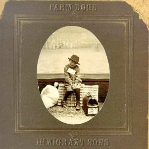 cd farm dogs - imimmigrant sons