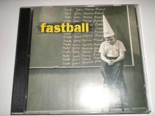 cd  fastball - make your mama proud -  novo e lacrado - b127