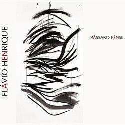 cd flávio henrique - pássaro pênsil