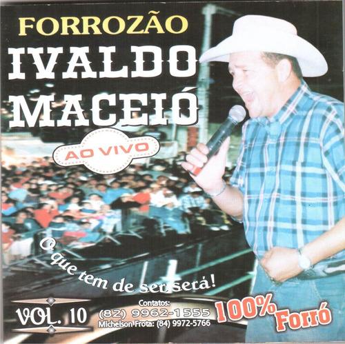 cd forrozão ivaldo maceió ao vivo vol.10 original + frete gr