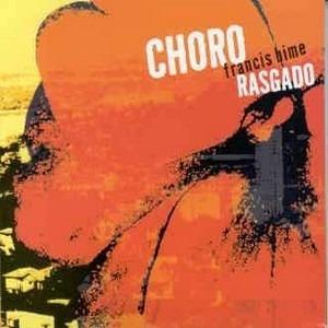 cd francis hime - choro rasgado+2 faixas bonus -lacrado novo