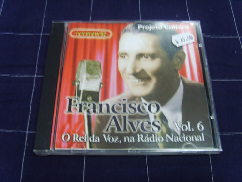 cd - francisco alves - o rei da voz, na rádio nacional vol.6