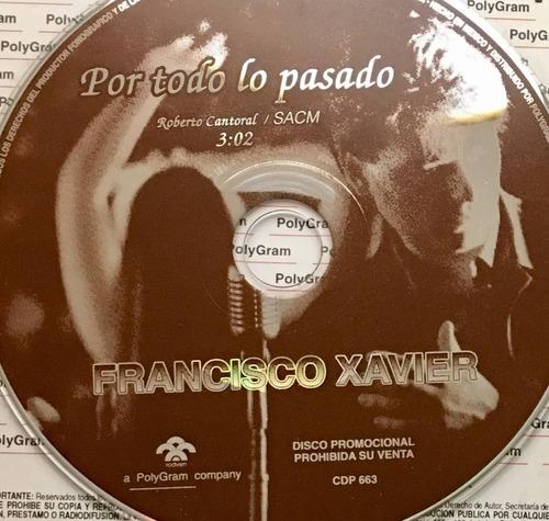 cd francisco xavier por todo lo pasado promo sin portadas