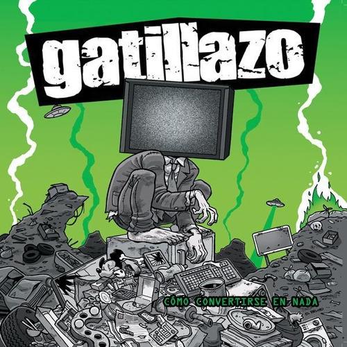 cd gatillazo  como convertirse en nada  (2016)