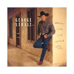 cd george strait - carrying your love with me