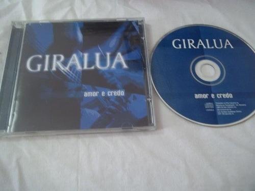 cd - giralua - amor e credo - mpb cantores
